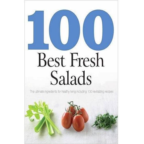 100 Best Recipes: Fresh Salads - Love Food