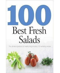 100 Best Recipes: Fresh Salads - Love Food