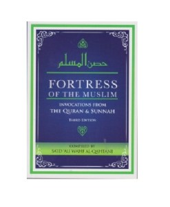 fortress of the muslim - Invocations from the Quran and Sunnah