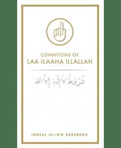Conditions Of LAA ILAAHA ILLALLAH