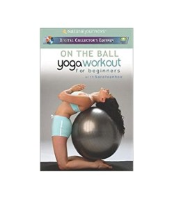 On the Ball With Sara Ivanhoe: Yoga Workout for Beginners