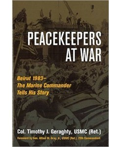 Peacekeepers at War: Beirut 1983— - The Marine Commander Tells His Story