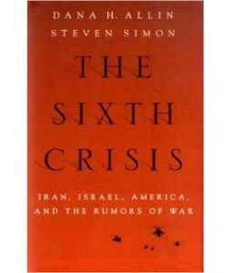 The Sixth Crisis: Iran, Israel, America, and the Rumors of War (International Institute for Strategic Studies)