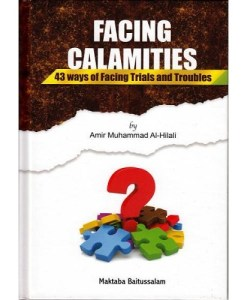 Facing Calamities 43 Ways of Facing Trials and Troubles