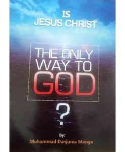 Is Jesus Christ The Only Way To God?