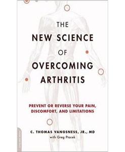 The New Science of Overcoming Arthritis: Prevent or Reverse Your Pain, Discomfort, and Limitations