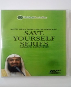 Save Yourself Series: A Lecture by Mufti Menk