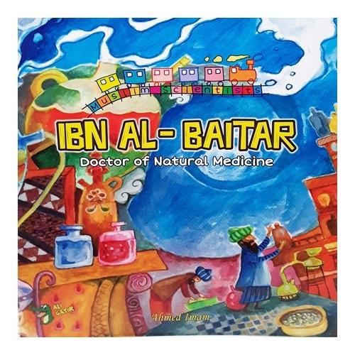 "Muslim Scientists Series: Ibn Baitar, ""Doc. of Natural Medicine"""