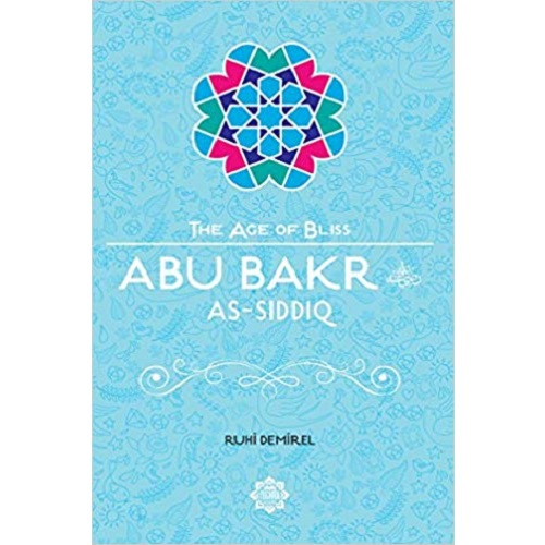 the-age-of-bliss-abu-bakr-as-siddiq