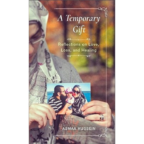 A Temporary Gift - Reflections on Love, Loss and Healing