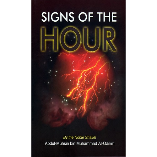 Signs Of The Hour By Shaikh Abdul-Muhsin Bin Muhammad Al-Qasim