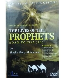 The Never Ending Story: Lives of the Prophets - Adam to Issa (Volume 3)