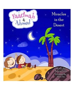 Faatimah and Ahmed : Miracles in the Desert (H/B)