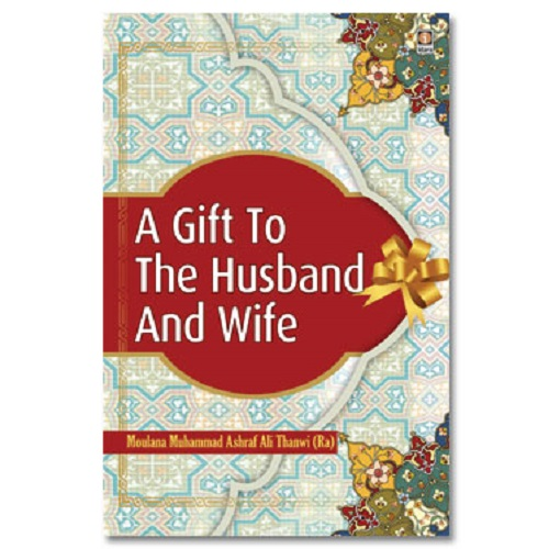 A Gift to Husband and Wife By Maulana Ashraf Ali Thanvi