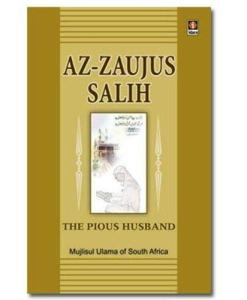 THE PIOUS HUSBAND - AZ ZAUJUS SALIH - الزوج الصالح