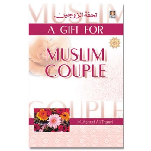 A Gift for Muslim Couple By: Maulana Ashraf Ali Thanvi (Rah) Tr. By: Moulana Yousuf Karaan