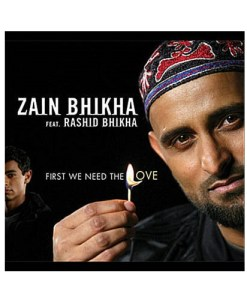 Zain Bhikha feat. Rashid Bhikha - First We Need the Love