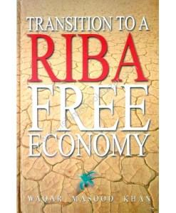 Transition to a Riba Free Economy by Waqar Masood Khan (Author)