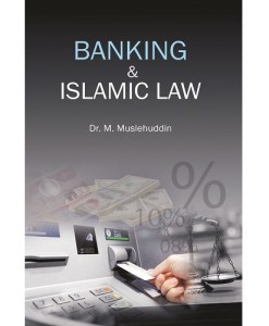 banking and islamic law by Dr m Muslehuddin