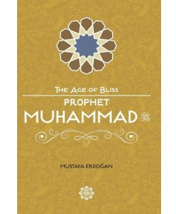 Prophet Muhammad (The Age of Bliss)