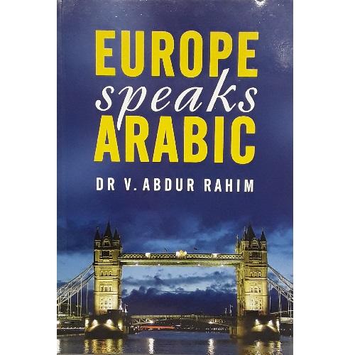 Europe Speaks Arabic By V. Abdur Rahim