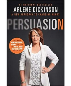 Persuasion – By Arlene Dickinson (Author)