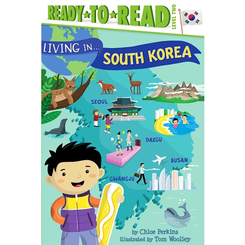 Living in . . . South Korea By Chloe Perkins (Author), Tom Woolley (Illustrator)