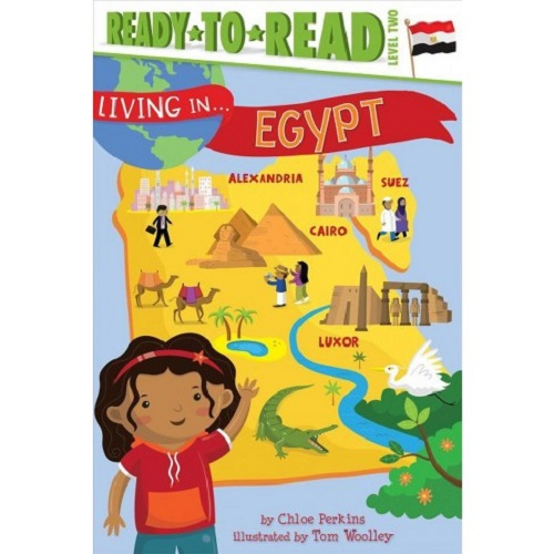 Living in . . . Egypt By Chloe Perkins (Author), Tom Woolley (Illustrator)