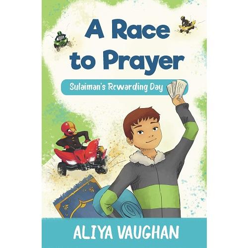 A Race to Prayer (Salah): Sulaiman's Rewarding Day
