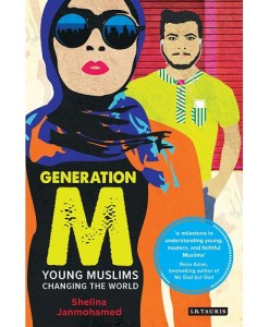 Generation M: Young Muslims Changing the World By Shelina Janmohamed