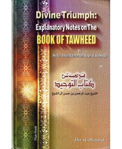 Divine Triumph: Explanatory Notes on the Book of Tawheed