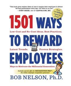 1501 Ways to Reward Employees By Bob Nelson Ph.D.