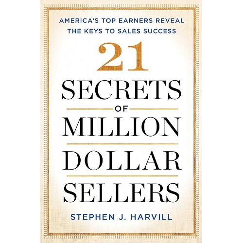 21 Secrets of Million-Dollar Sellers: America's Top Earners Reveal the Keys to Sales Success Hardcover – September 19, 2017