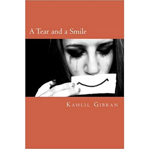 A Tear and a Smile By Kahlil Gibran