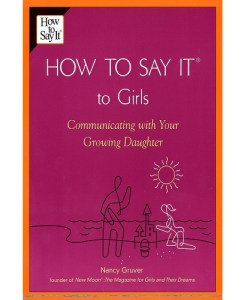 How To Say It (R) To Girls: Communicating with Your Growing Daughter (How to Say It...)