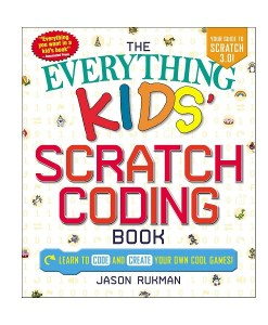 The Everything Kids' Scratch Coding Book: Learn to Code and Create Your Own Cool Games! (Everything® Kids)