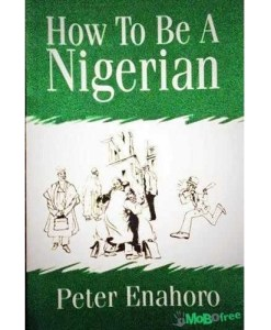 How to Be a Nigerian by Peter Enhaoro