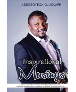 Inspirational Musings by Adegboyega Ojuolape