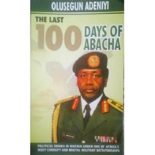 The Last 100 Days of Abacha by Olusegun Adeniyi