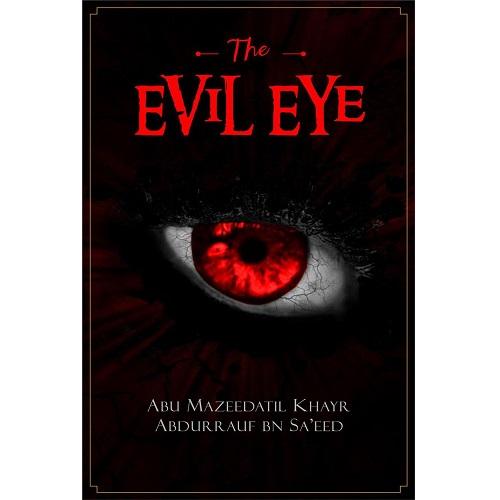 The Evil Eye by Abu Mazeedatil Khayr Ibn Sa'eed
