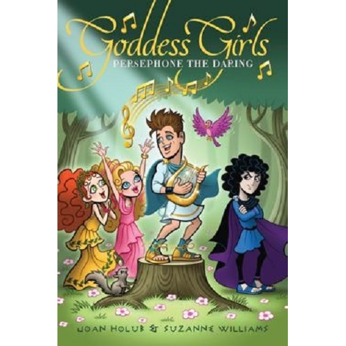 Goddess Girls #11: Persephone the Daring By Joan Holub and Suzanne Williams