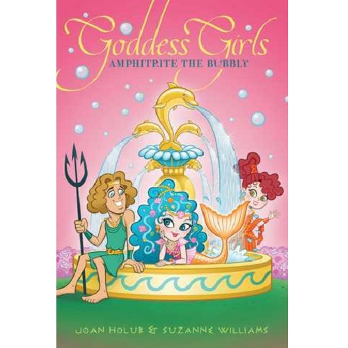 Goddess Girls #17: Amphitrite the Bubbly By Joan Holub and Suzanne Williams