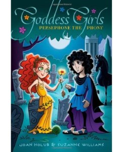 Goddess Girls #2: Persephone the Phony By Joan Holub and Suzanne Williams