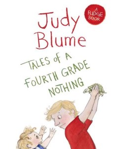 Tales of a Fourth Grade Nothing by JUDY BLUME (A Fudge Book Series)
