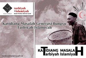 Katidiang Masalah Generasi Bungsu Tarbiyah Islamiyah
