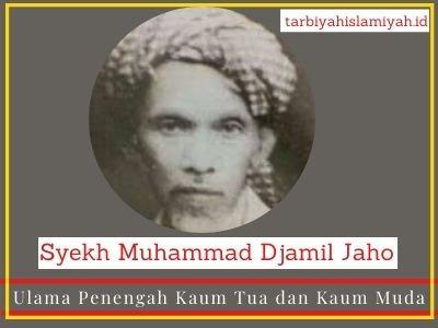 Syekh Muhammad Djamil Jaho; Sang Penengah Kaum Tua dan Kaum Muda