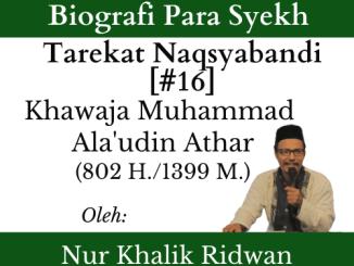 Masyayikh Tarekat (16) Khawaja Muhammad Ala'udin Athar (802 H.1399 M.)
