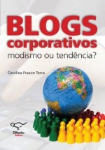 Blogs Corporativos  Modismo ou Tendência - Carolina Terra