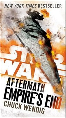 Empire's End -  Reprint (Star Wars: The Aftermath Trilogy) by Chuck Wendig (Paperback)
