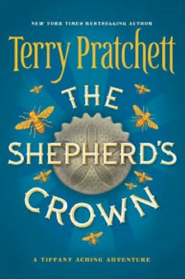 The Shepherd's Crown - (Tiffany Aching)by  Terry Pratchett (Hardcover)